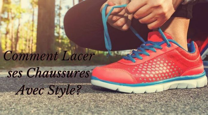 Comment Lacer ses Chaussures Avec Style_