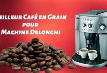 meilleur café en grain pour machine delonghi