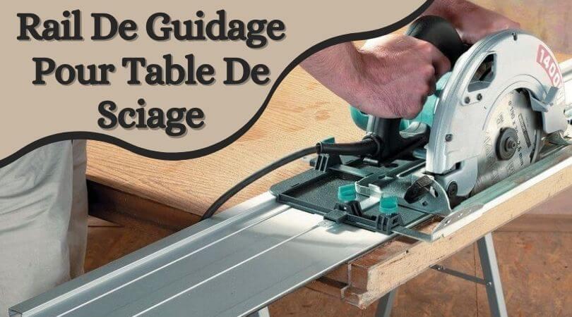 Rail De Guidage Pour Table De Sciage