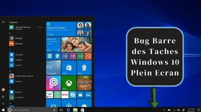 Bug Barre des Taches Windows 10 Plein Ecran