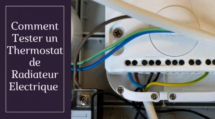 Comment Tester un Thermostat de Radiateur Electrique
