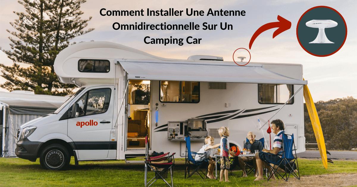 Comment Installer Une Antenne Omnidirectionnelle Sur Un Camping Car