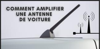 comment amplifier une antenne de voiture