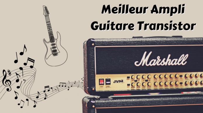 Meilleur Ampli Guitare Transistor