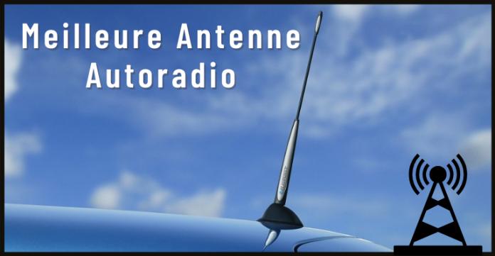 meilleur antenne autoradio