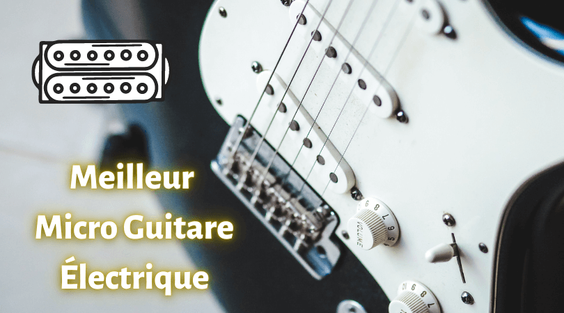 meilleur micro guitare electrique